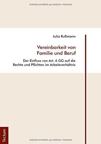 Vereinbarkeit von Familie und Beruf: Der Einfluss von Art. 6 GG auf die Rechte und Pflichten im Arbeitsverhältnis