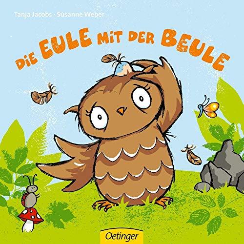 Die Eule mit der Beule: Ab 18 Monate (Popular Fiction)