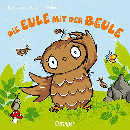 Die Eule mit der Beule: Ab 18 Monate (Popular Fiction)