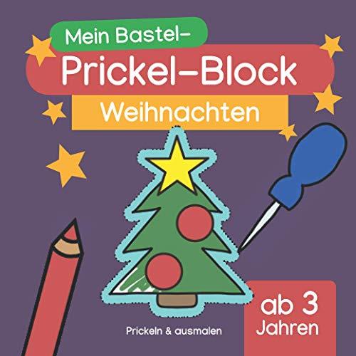 Mein Bastel-Prickel-Block: Weihnachten - Ausmalen & prickeln: Altersgerechte Motive rund um die Weihnachtszeit und den Winter